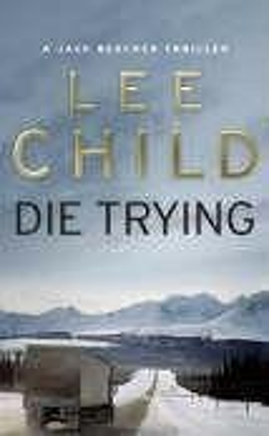 Die Trying - Child, Lee