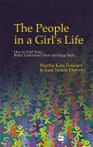 The People in a Girl's Life: How to Find Them, Better Understand Them and Keep Them