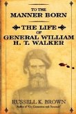 To the Manner Born: Wm. H.T. Walker