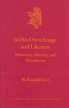 In His Own Image and Likeness: Humanity, Divinity, and Monotheism (Culture & History of the Ancient Near East)