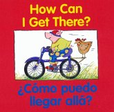 Como Puedo Illegar Alla? = How Can I Get There?