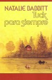Tuck Para Siempre: Spanish Paperback Edition of Tuck Everlasting = Tuck Everlasting