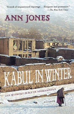 Kabul in Winter: Life Without Peace in Afghanistan - Jones, Ann
