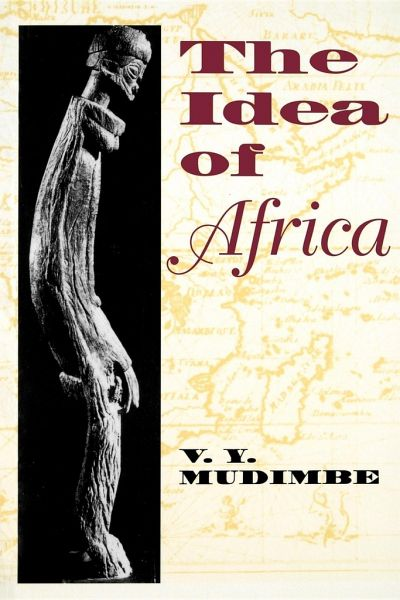 The Idea of Africa - Mudimbe, V. Y.