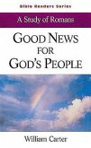 Good News for God's People Student: A Study of Romans