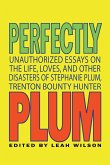 Perfectly Plum: Unauthorized Essays on the Life, Loves, and Other Disasters of Stephanie Plum, Trenton Bounty Hunter