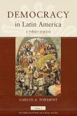 Democracy in Latin America, 1760-1900, Volume 1: Volume 1, Civic Selfhood and Public Life in Mexico and Peru
