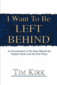 I Want to Be Left Behind: An Examination of the Ideas Behind the Popular Series and the End Times