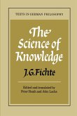 The Science of Knowledge: With the First and Second Introductions