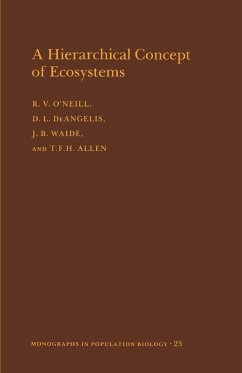 A Hierarchical Concept of Ecosystems. (MPB-23), Volume 23 - O'Neill, Robert V. Deangelis, Donald Lee Waide, J. B.