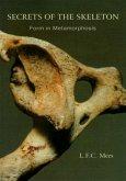 Secrets of the Skeleton: Form in Metamorphosis