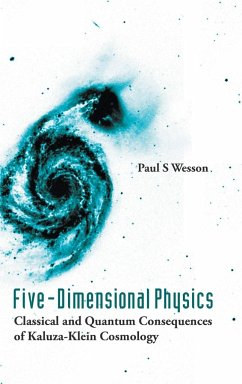 Five-Dimensional Physics: Classical and Quantum Consequences of Kaluza-Klein Cosmology - Wesson, Paul S.