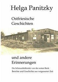 Ostfriesische Geschichten und andere Erinnerungen - Panitzky, Helga