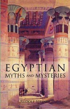 Egyptian Myths and Mysteries - Steiner, Rudolf