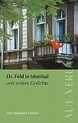 Doktor Feld in Istanbul und andere Gedichte - Holtze, Manfred