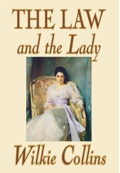 The Law and the Lady by Wilkie Collins, Fiction, Classics, Mystery & Detective, Women Sleuths
