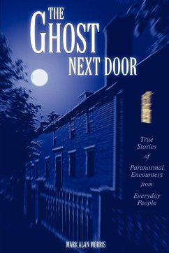 The Ghost Next Door - Morris, Mark Alan