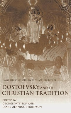 Dostoevsky and the Christian Tradition - Pattison, George / Thompson, Diane Oenning (eds.)