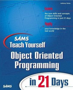 Sams Teach Yourself Object Oriented Programming in 21 Days - Sintes, Anthony