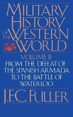 A Military History of the Western World, Vol. II: From the Defeat of the Spanish Armada to the Battle of Waterloo