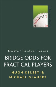 Bridge Odds for Practical Players - Glauert, Michael; Kelsey, Hugh