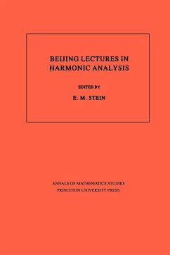Beijing Lectures in Harmonic Analysis. (AM-112), Volume 112 - Stein, Elias M. (ed.)