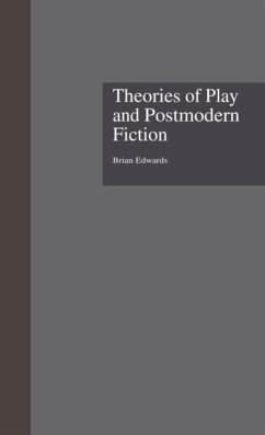 Theories of Play and Postmodern Fiction - Edwards, Brian