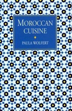 Moroccan Cuisine - Wolfert, Paula