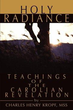 Holy Radiance: Teachings of the Carolian Revelation