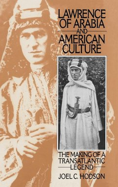Lawrence of Arabia and American Culture - Hodson, Joel C.