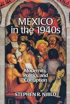 Mexico in the 1940s - Niblo, Stephen R.