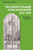 The Political Thought of the Dutch Revolt 1555 1590
