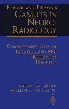 Reeder and Felson's Gamuts in Neuro-Radiology - Reeder, Maurice M.;Bradley, William G.