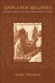Unplayed Melodies: Javanese Gamelan and the Genesis of Music Theory