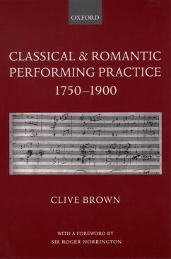 Classical and Romantic Performing Practice 1750...