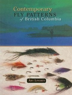 Contemporary Fly Patterns of British Columbia - Lingren, Art
