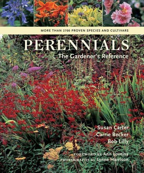 Perennials: The Gardener's Reference - Carter, Susan; Becker, Carrie; Lilly, Bob