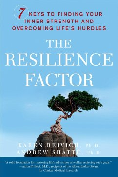 The Resilience Factor: 7 Keys to Finding Your Inner Strength and Overcoming Life's Hurdles - Reivich, Karen; Shatte, Andrew