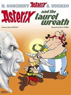Asterix: Asterix and the Laurel Wreath - Goscinny, Rene