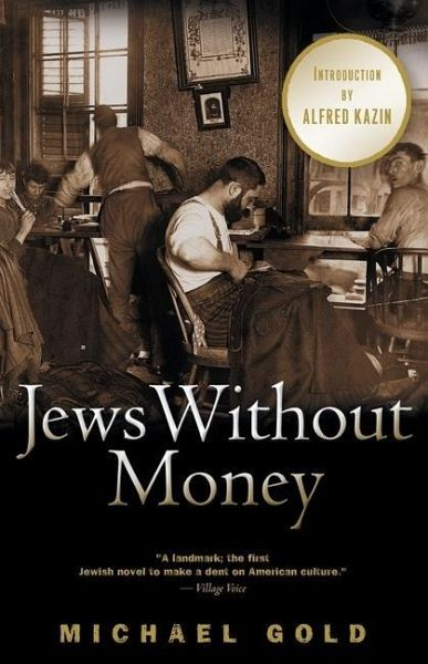 jews without money 2 essay Jews without money is based on its author's own childhood it re-creates the jewish immigrant lower east side in manhattan in which he lived, and it provides insight into the life of first-and.