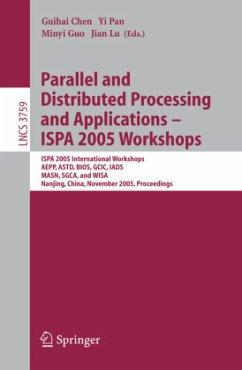 Parallel and Distributed Processing and Applications - ISPA 2005 Workshops - Chen, Guihai / Pan, Yi / Guo, Minyi / Lu, Jian (eds.)