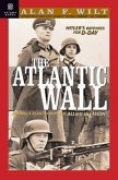 The Atlantic Wall: Hitler's Defenses for D-Day 1941-1944