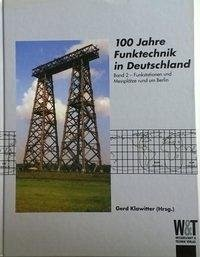 100 Jahre Funktechnik in Deutschland 2 - Klawitter, Gerd (Hrsg.)