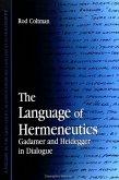 The Language of Hermeneutics: Gadamer and Heidegger in Dialogue