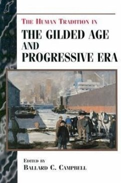The Human Tradition in the Gilded Age and Progressive Era - Campbell, Ballard C.