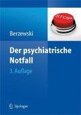 Der psychiatrische Notfall