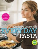 Everyday Pasta: Favorite Pasta Recipes for Every Occasion