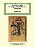 Irish Pedigrees--The Origin of the Irish Nation: Volume Four