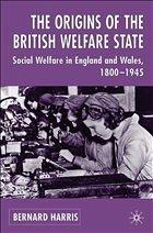 The Origins of the British Welfare State - Harris, Bernard