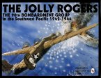 The Jolly Rogers: The 90th Bombardment Group in the Southwest Pacific 1942-1944
